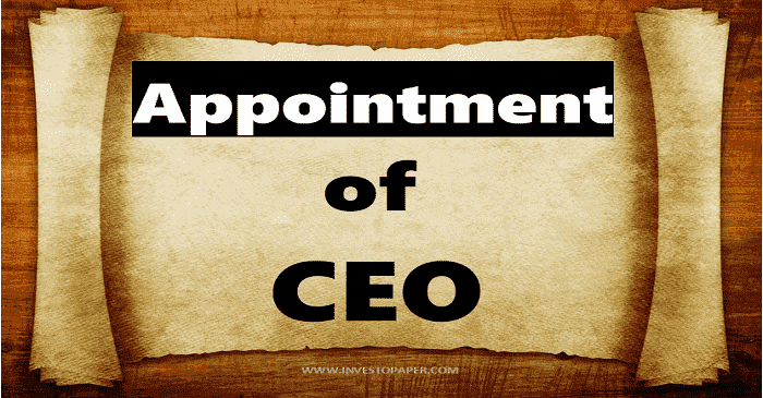 APPOINTMENT OF CEO